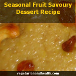 Seasonal Fruit Savoury Dessert Recipe