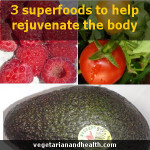 3 superfoods to help rejuvenate the body