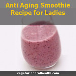 Anti Aging Smoothie Recipe for Ladies