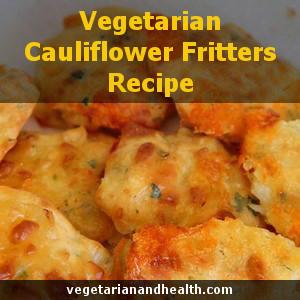 Vegetarian Cauliflower Fritters Recipe