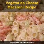 Vegetarian Cheese Macaroni Recipe