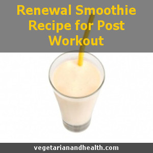 Renewal Smoothie Recipe for Post Workout